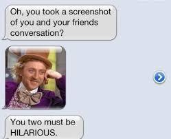 Funny Wonka Memes - haaha kelley stonecipher yes i am the worlds worst things