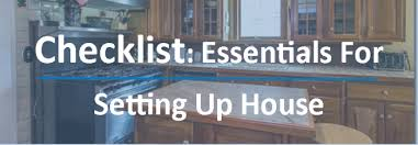 checklist essentials setting up house checklist essentials for setting up house northeast ohio