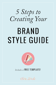 5 steps to creating your brand style guide u2014 clare drake