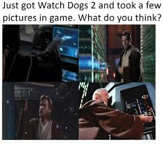 Watch Dogs Meme - just got watch dogs 2 and took a few pictures in game what do you