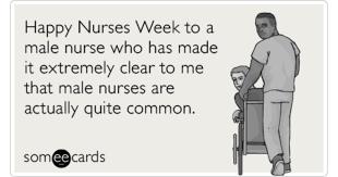 Happy Nurses Week Meme - male nurses nurse week man funny ecard nurses week ecard