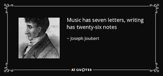joseph joubert quote music has seven letters writing has twenty