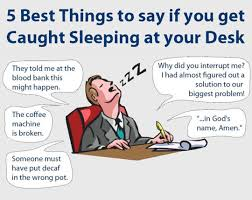 Things To Put On Your Work Desk Things To Say If You Get Caught Sleeping At Work The Meta Picture