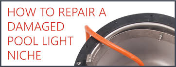 how to change an inground pool light how to quickly repair a pool light niche cmp