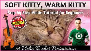 Soft Kitty Meme - beginner violin soft kitty warm kitty big bang theory youtube