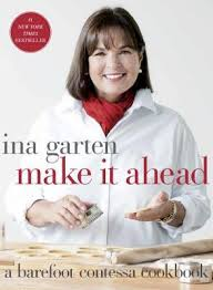 who is the barefoot contessa make it ahead a barefoot contessa cookbook by ina garten