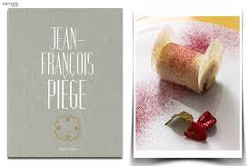cours de cuisine jean francois piege like a chef identité book