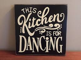 Country Living 500 Kitchen Ideas Amazon Com This Kitchen Is For Dancing Sign Wall Art Plaque Decor