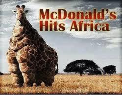 Africa Meme - 25 best memes about mcdonalds hits africa mcdonalds hits