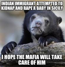 Mafia Memes - meme creator indian immigrant attempted to kidnap and rape a
