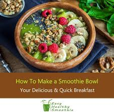 how to make a smoothie bowl u2013 your delicious and quick breakfast