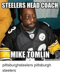 Steelers Meme - steelers headcoach mike tomlin pittsburghsteelers pittsburgh