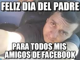 Meme Para Facebook - feliz dia del padre victor meme on memegen