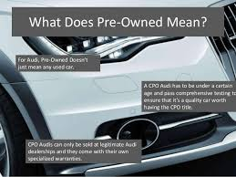 what does audi stand for the value of certified pre owned audis