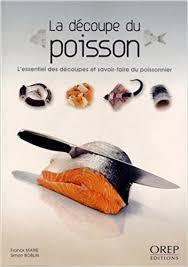 livre cuisine poisson amazon fr la découpe du poisson l essentiel des découpes et