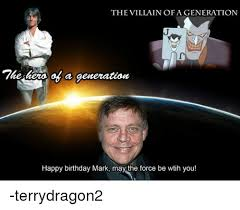 Star Wars Birthday Memes - the villain of a generation a generation happy birthday mark may the