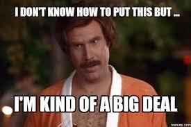 Anchorman Meme - blog bigdealmeme technology matters melbourne technology