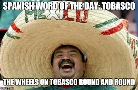 Spanish Word Of The Day Meme - mexican word of the day imgflip