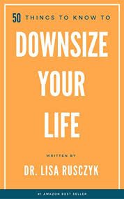 how to downsize 50 things to know to downsize your life how to downsize organize