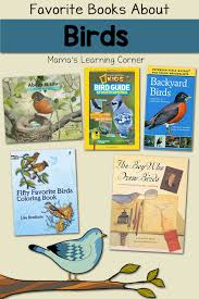 favorite books to learn about birds mamas learning corner