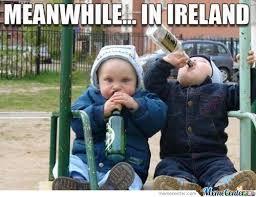 Funny Irish Memes - meanwhile in ireland memes irish phrases slang