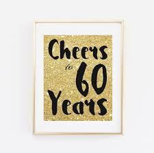 60 years birthday cheers to 60 years printable 60th birthday decor cheers to 60