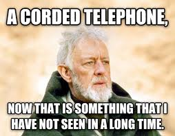 Telephone Meme - livememe com obi wan kenobi now that s a name i ve not heard