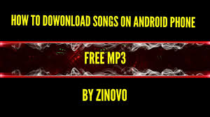 free mp3 downloads for android phones how to songs on android phone for free mp3