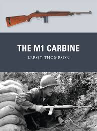 the m1 carbine weapon leroy thompson peter dennis alan