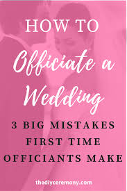 how to officiate a wedding how to officiate a wedding 3 mistakes time officiants make