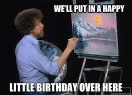 Funny Bday Meme - incredible happy birthday memes for you top collections