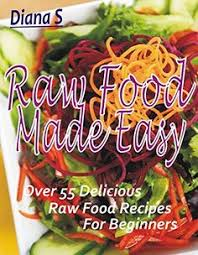 21 awesome raw food recipes for beginners to try raw food diet