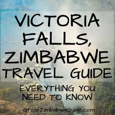 All You Need To Know by Victoria Falls Travel Guide Everything You Need To Know