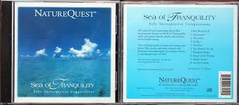 tranquility home naturequest cds sea of tranquility cd