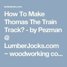 Making Wooden Toy Train Tracks by Antony Trupe U0027s Blog Making Wooden Train Tracks Let U0027s Make Some
