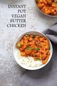 instant cuisine instant pot vegan butter chicken with soy curls and chickpeas