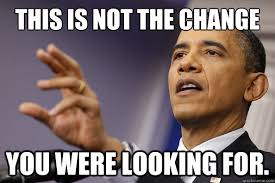 Memes About Change - this is not the change you were looking for mind trick obama