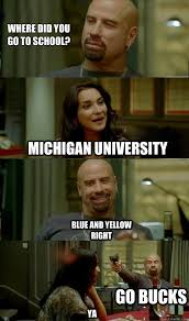 University Of Michigan Memes - where did you go to school michigan university blue and yellow