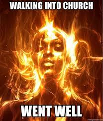 Church Meme Generator - walking into church went well me fire church meme generator