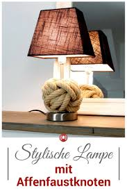 Wohnzimmer Lampe Anleitung Diy Anleitung Für Stylische Lampe Mit Affenfaustknoten