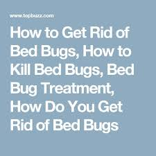 Bed Bugs Treatment Cost Best 25 Killing Bed Bugs Ideas On Pinterest What Kills Bed Bugs