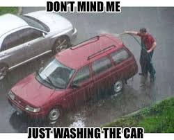 Funny Car Memes - don t mind me just washing the car funny car meme image