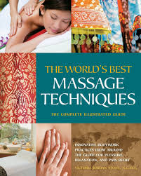 the world u0027s best massage techniques the complete illustrated guide