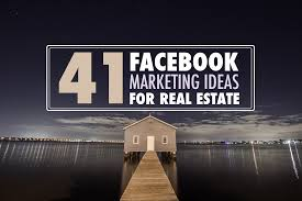 41 facebook marketing ideas for realtors it u0027s time to get leads