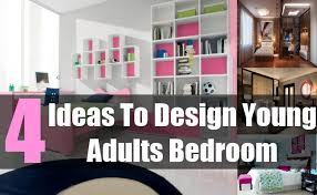 bedroom ideas for young adults 4 ideas to design young adults bedroom tips for young adults