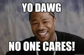 Nobody Cares Meme - no one meme 28 images no one cares meme kappit no one