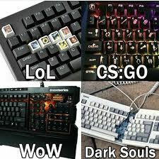 Keyboard Meme - lol ds is so hard xd shittydarksouls