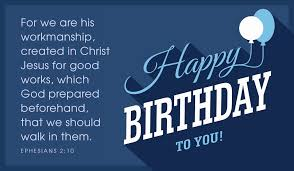 free happy birthday to you ephesians 2 10 ecard email free