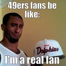Funny Niner Memes - fake niner fans quickmeme