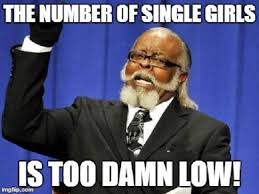 Single Girls Meme - number of single girls funny memes about being single